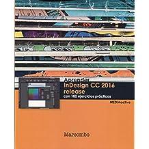 Aprender InDesign CC 2016 release con 100 ejercicios prácticos (APRENDER...CON 100