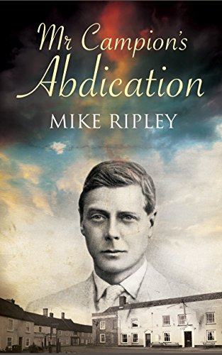 Mr Campion's Abdication (An Albert Campion Mystery Book 4) (English Edition) por Mike Ripley