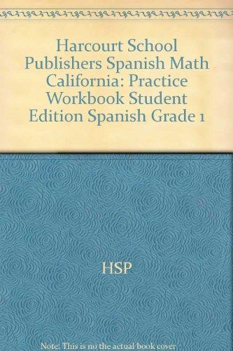 Harcourt School Publishers Spanish Math: Practice Workbook Student Edition Spanish Grade 1