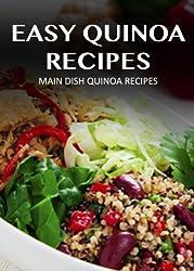 Main Dish Quinoa Recipes (Easy Quinoa Recipes) (English Edition)