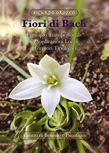 fiori di bach. principio transpersonale e applicazioni locali. territori tipologici