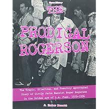 The Prodigal Rogerson (Scene History)