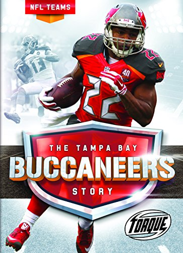 The Tampa Bay Buccaneers Story (NFL Teams, Band 32)