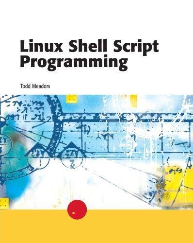 Linux Shell Script Programming by Todd Meadors (2003-03-19) par Todd Meadors