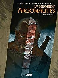 Les Derniers Argonautes, tome 3 : L'orbe du monde par Jean-Blaise Djian