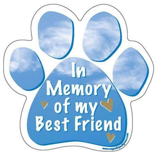 In Memory of My Best Friend Paw Magnet by Magnetic Pedigrees