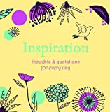 Inspiration: Thoughts and Quotations for Every Day (Gift)