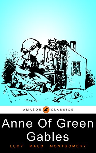 Anne Of Green Gables: (Illustrated) (English Edition)