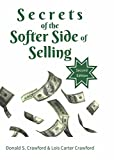 Secrets of the Softer Side of Selling, Second Edition (English Edition)