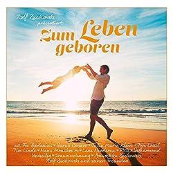 Rolf Zuckowski & Anuschka Zuckowski   Format: MP3-DownloadVon Album:Rolf Zuckowski präsentiert: Zum Leben geboren(3)Erscheinungstermin: 31. August 2018 Download: EUR 1,29