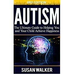 Autism: The Ultimate Guide to Helping You and Your Child Achieve Happiness (FREE THERAPY MP3, APPS, & GAMES INCLUDED) (Autism, Autism Help, Special Education, Autism Spectrum Disorder, Autism Books)
