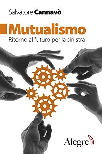 Mutualismo. Ritorno al futuro per la sinistra