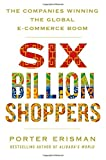 #10: Six Billion Shoppers: The Companies Winning the Global E-Commerce Boom