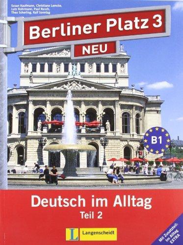 Berliner Platz Neu in Teilbanden: Lehr- Und Arbeitsbuch 3 Teil 2 MIT Audio-CD Und Im Alltag Extra by Ralf Sonntag (2010-08-09)