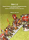 Cover of: Dba 2.2 Simple Ancient and Medieval Wargaming Rules Including Dbsa and Dba 1.0   John Curry