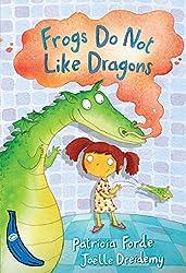 Frogs Do Not Like Dragons: Blue Banana (Banana Books)