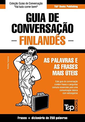 Guia de Conversação Português-Finlandês e mini dicionário 250 palavras (Portuguese Edition) por Andrey Taranov