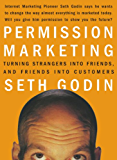 Permission Marketing: Turning Strangers Into Friends And Friends Into Customers (English Edition)