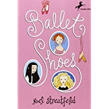 Ballet Shoes (The Shoe Books) by Noel Streatfeild (1993-11-23)