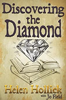 Discovering the Diamond: A guide to writing and getting published from a bestselling author by [Hollick, Helen, Field, Jo]