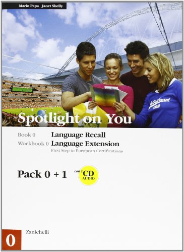 Spotlight on you. Confezione pack 0-1: Book 0-Worbook 0-Book 1-Workbook. Con 4 CD Audio. Per le Scuole superiori