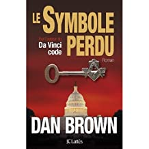 Le Symbole Perdu (French edition of The Lost Symbol) by Dan Brown (2009-11-01)