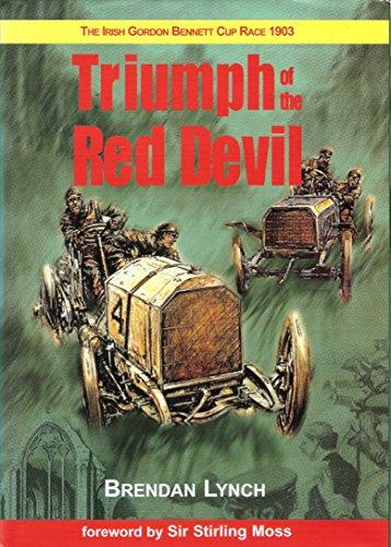 Triumph of the Red Devil: The Irish Gordon Bennett Cup Race 1903 por Brendan D. Lynch
