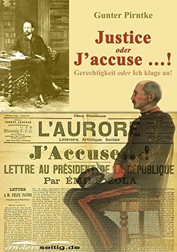 Justice oder J'accuse …!: Gerechtigkeit oder Ich klage an! (German Edition)