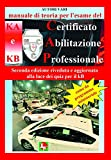 Manuale di Teoria per l'Esame del Certificato di Abilitazione Professionale del tipo KA e KB. Seconda Edizione riveduta e aggiornata alla luce dei Quiz per il KB