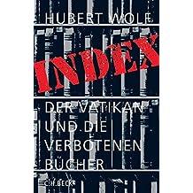 Index: Der Vatikan und die verbotenen Bücher by Hubert Wolf (2006-04-26)