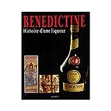 BENEDICTINE. Histoire d'une liqueur