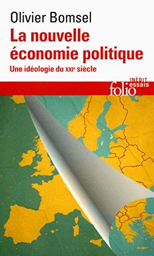 La nouvelle économie politique: Une idéologie du XXIᵉ siècle