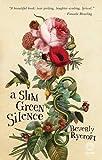 A slim, green silence