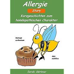 Allergie - Story. Die 20 besten Mittel zur Selbstbehandlung mit Homöopathie. Selbsthilfe bei Heuschnupfen, Neurodermitis und Asthma. Mut machender Erfahrungsbericht mit NATRIUM MURIATICUM
