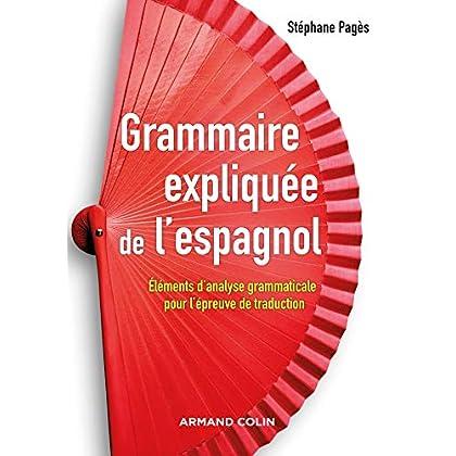 Grammaire expliquée de l'espagnol - Eléments d'analyse grammaticale pour l'épreuve de traduction