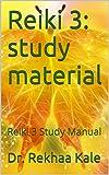 Reiki 3: study material: Reiki 3 Study Manual (Reiki study Material)