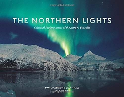The Northern Lights: Celestial Performances of the Aurora Borealis by Daryl Pederson (2015-11-07)