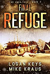 Final Refuge: Book 7 of the Thrilling Post-Apocalyptic Survival Series: (The Long Fall - Book 7)