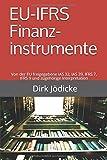 EU-IFRS Finanzinstrumente: Von der EU freigegebene IAS 32, IAS 39, IFRS 7, IFRS...