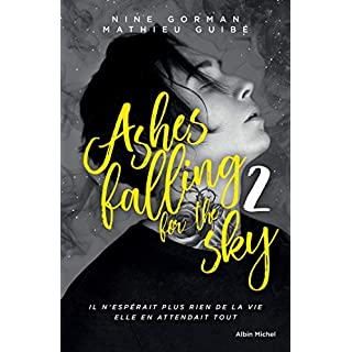 Ashes falling for the sky - tome 2 : Sky burning down to ashes (A.M.ROMANS ADOS) (French Edition)