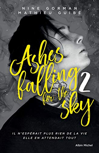 Ashes falling for the sky - tome 2 : Sky burning down to ashes (A.M.ROMANS ADOS)