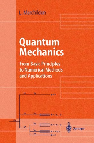 Quantum Mechanics: From Basic Principles to Numerical Methods and Applications (Advanced Texts in Physics)
