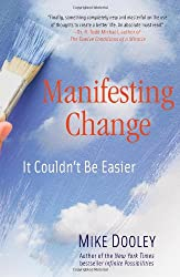 [(Manifesting Change: It Couldn't Be Easier)] [Author: Mike Dooley] published on (July, 2011)
