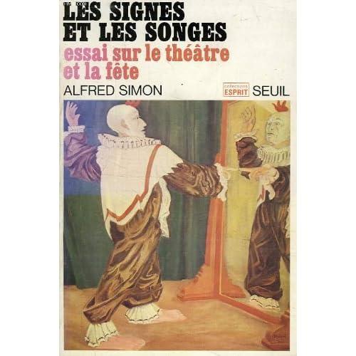 Les signes et les songes / essai sur le theatre et la fete
