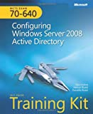 MCTS Self-Paced Training Kit (Exam 70-640): Configuring Windows Server® 2008 Active Directory® (Self-Paced Training Kits)