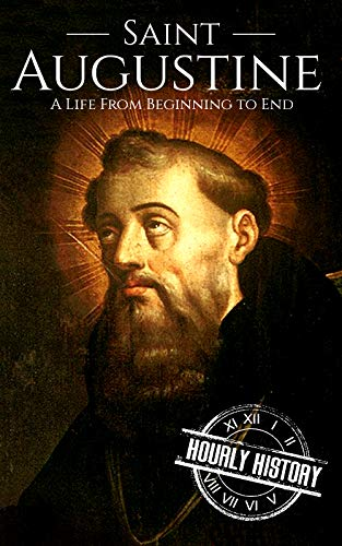 Saint Augustine: A Life From Beginning To End por Hourly History epub