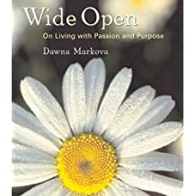 Wide Open: On Living with Purpose and Passion