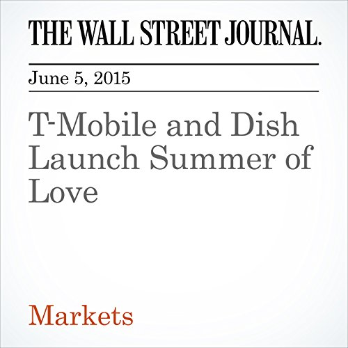T-Mobile and Dish Launch Summer of Love T-mobile Business