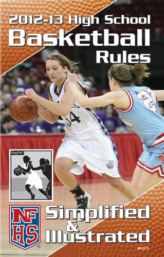 2012-13 NFHS High School Basketball Rules Simplified & Illustrated par From National Federation of State High School Associations (NFHS)
