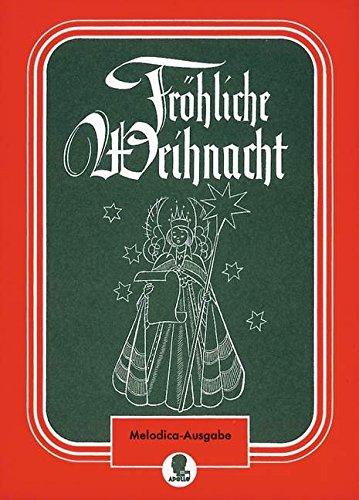 Fröhliche Weihnacht: Weihnachtslieder-Album. Melodica.